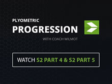 Plyometric Progression with Coach Wilmot | S2 PART 4 & S2 PART 5