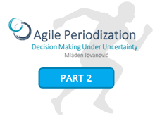 Agile Periodization: Decision Making Under Uncertainty [Part 2]