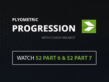 Plyometric Progression with Coach Wilmot | S2 PART 6 & S2 PART 7