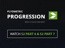 Plyometric Progression with Coach Wilmot | S2 PART 6 & S2 PART 7