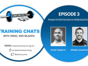 Training Chats with Israel and Mladen – Episode 3: Phase Potentiation in Periodization