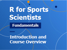 R for Sport Scientists – Fundamentals Course: Introduction