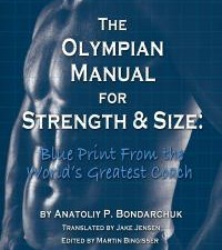 The Olympian Manual for Strength and Size: Blue Print from the World's Greatest Coach [Book Review]