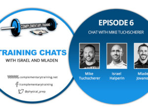 Training Chats with Israel and Mladen – Episode 6: Chat with Mike Tuchscherer