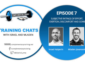 Training Chats with Israel and Mladen – Episode 7: Subjective Ratings of Effort, Exertion, Discomfort and Some