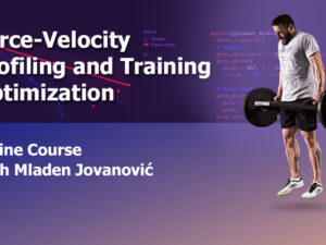 Force-Velocity Profiling and Training Optimization Course