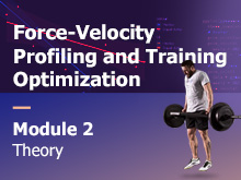 Force-Velocity Profiling and Training Optimization Course – MODULE 2