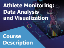 Athlete Monitoring: Data Analysis and Visualization – Course Description