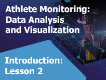 Athlete Monitoring Data Analysis and Visualization – Introduction: Lesson 2