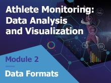 Athlete Monitoring: Data Analysis and Visualization – Data Formats